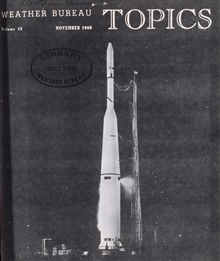 TIROS II ready for launch.  This satellite was launched on November 23, 1960.Launch vehicle was a Thor-Delta rocket that placed the satellite in an inclinedorbit (50 degrees to Equator) at about 420 nautical miles.  Cover of WeatherBureau Topics for