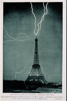 Lightning striking the Eiffel Tower, June 3, 1902, at 9:20 P.M.This is one of the earliest photographs of lightning in an urban settingIn:Thunder and Lightning, Camille Flammarion, translated by Walter MostynPublished in 1906