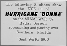 The track of Hurricane Donna as tracked by radar -  Photo #2 of sequence Not the first hurricane seen on radar, this was the best tracked at time