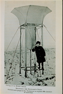 Measuring the Blizzard's Rage.Shielded snow gauge in the Northwest to register snow-fall.In: The Boy with the U.S. Weather Men, 1917, p. 224