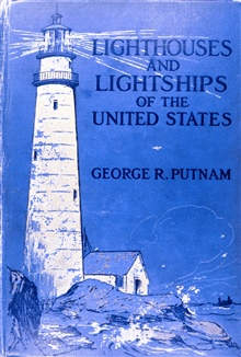 Cover to Lighthouses and Lightships of the United States byGeorge R. Putnam, 1917.  Houghton Mifflin and Company, Boston.