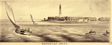 Barnegat Inlet and Lighthouse. P. 115.Historical and Biographical Atlas of the New Jersey Coast, by T. F. Rose,1878.