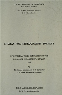 Front page of first report detailing tests of Shoran by C&GS.;Clarence Burmister spearheaded efforts to adapt Shoran to survey use.Tests run in vicinity of Attu Island