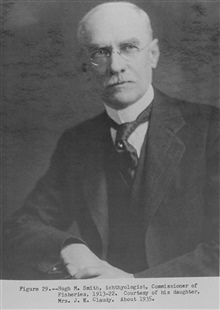 Hugh M. Smith, ichthyologist, Commissioner of Fisheries, 1913-22.The Story of the BCF Biological Laboratory Woods Hole, Massachusetts, by P. S.