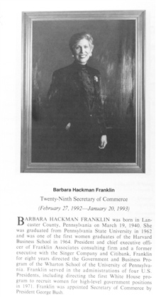 Barbara Hackman Franklin, 1940- , twenty-ninth Secretary of Commerce.