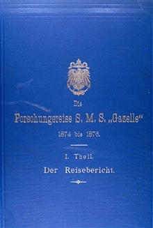 Cover to Volume I of the  Research Voyage of the S.M.S. GAZELLE 1874-1876.