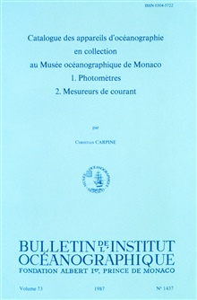 Catalog of Oceanographic Equipment Contained in the Collection of the Museum of Oceanography of Monaco. 1. Photometers 2. Current MeasuringDevices by Christian Carpine.  Bulletin de l'Institute Oceanographique, Vol. 73, No. 1437.  1987.