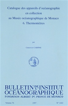 Catalog of the Oceanographic Equipment in the Collection of the OceanographicMuseum at Monaco.   6.  Thermometers  by Christian Carpine.  Bulletin ofthe Institute of Oceanography.  Volume 76, 1997, No. 1442.