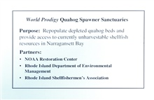 A slide that outlines the purpose of the quahog sanctuaries and its partners.